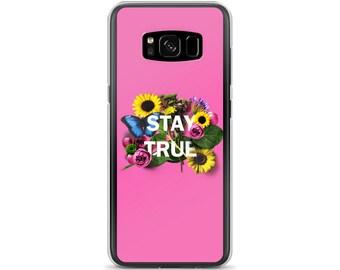 Stay True Floral Pink Samsung Case
