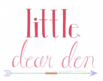 Nursery Decor Wall Art, Little Dear Den, Little Girl Room Decor, Baby Girl Room Print, Woodland Nursery, Hand Lettered