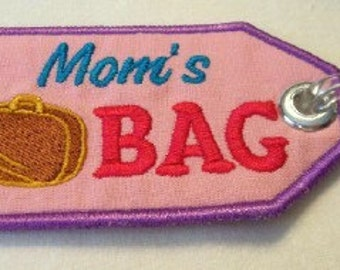 Mom's Bag Embroidered Luggage Tag/Keychain/Lunchbag Tag