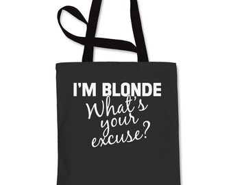 I'm Blonde, What's Your Excuse Shopping Tote Bag