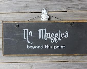 wooden sign, wood sign, hand painted,no muggles, harry potter sign, muggle sign, harry potter, quote sign