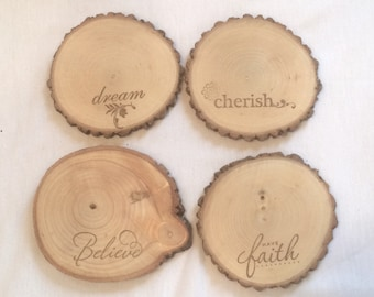 E003 Choice of Rustic Branch Sliced Coasters with Dream, Cherish, Have Faith & Believe Designs
