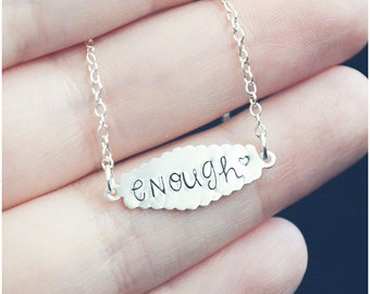I Am Enough Necklace - Hand Stamped Enough Inspirational Necklace - Sterling Silver Women Empowerment - Statement Necklace