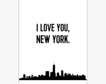 New York Skyline print, New Yorker gift, I love you New York quote