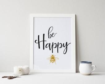 "DRUCKBARE Kunst ""Be Happy"" Typografie Kunstdruck Goldfolie Biene Kunstdruck inspirierende Poster Typografie Poster Biene Wandkunst Kinderzimmer Dekor"