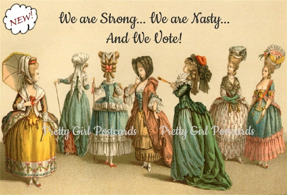 "Marie Antoinette Post Card ""We Are Strong We Are Nasty And We Vote!"" Feminist Card ~ Vote Card ~ Suffragette ~ Pretty Girl Postcards ~ Women"
