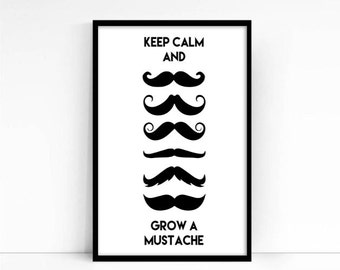 """Mustache print """"Keep calm and grow a mustache"""" printable, black and white large wall art, 24x36"""", 50x70, A4 print"""