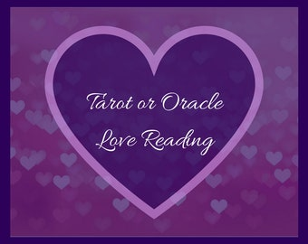 Love Tarot or Oracle Reading - Same Day!
