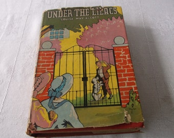Vintage Book Louisa May Alcott, Under The Lilacs, with dust jacket, Vintage Alcott book
