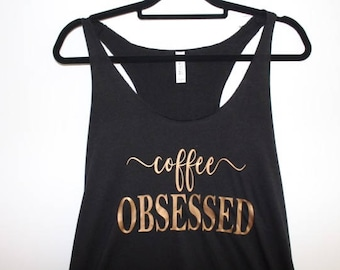 Coffee Obsessed Tank | Workout Tank | Coffee Lover | Coffee Shirt | Coffee Tank Top | Coffee | Coffee Gift | Run| Funny Coffee Tank