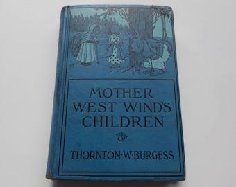 """Mother West Wind""""s Children, Thornton W. Burgess.....1911, 1st Edition 1910s book"""
