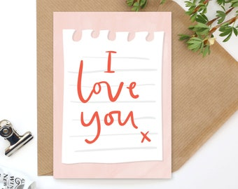 I Love You - Love Notes - A6 Valentine's Day Card - Love Card - Gender Neutral Card