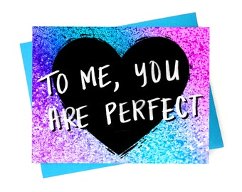 Card // To Me You Are Perfect
