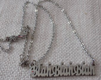 "Fun and funky ""BLAHBLAH BLAH"" pendant necklace, statement jewelry"