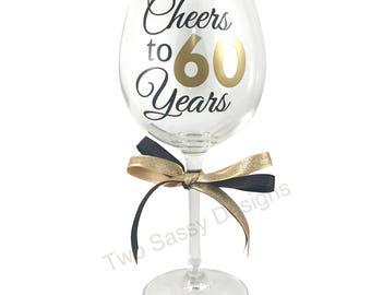 60th Birthday Wine Glass, Cheers to 60 Years Wine Glass, 60th Anniversary Glass, Custom 60th Birthday Wine Glass, Custom Anniversary Glass