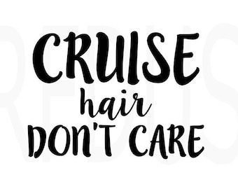 cruise Hair Don't Care SVG File For Cricut explorer or Silhouette Cameo cutting file, Beach svg, Sun svg, Summer svg, tan lines, Ocean svg
