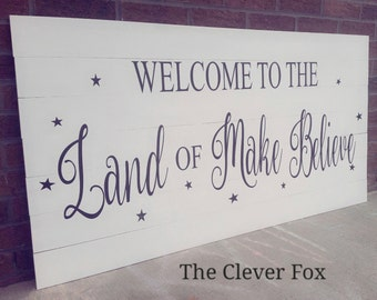 Welcome to the Land of Make Believe