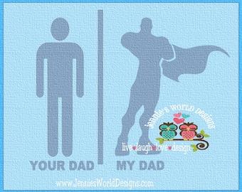 My Dad Superhero - Your Dad - SVG/DXF/PNG - studio - cricut - printable cut file