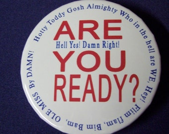 """Ole Miss """"ARE YOU READY"""" 2 1/4 inch metal pin or magnet"""