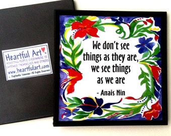 We Don't See Things ANAIS NIN Magnet Inspirational Quote Motivational Friends Family Kitchen Woman Gift Heartful Art by Raphaella Vaisseau