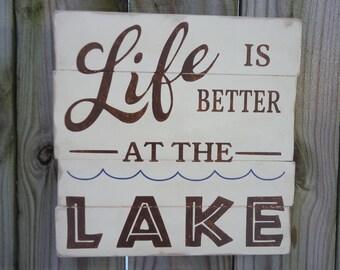 Life is better at the lake/lake house sign/lake house retreat/lake house decor/lake sign /lake sign gift/rustic lake sign/primitive lake