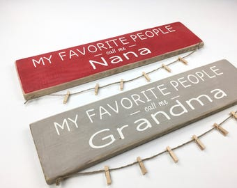 Personalized/My Favorite People Call Me- wood sign picture/ photo/ hanger/ grandma/ grandmother/ nana/ Gift for Mom / Gift for Mother-in-law