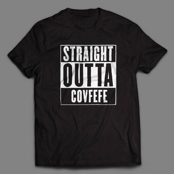 Straight Outta Covfefe Shirt S-4XL Available Donald Trump Tweet Covfefe Trump Politics