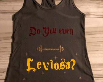 Do You Even Leviosa?, women's workout tank top, funny fitness tank, Harry Potter inspired shirt,