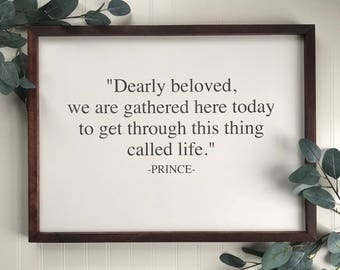 Prince decor, prince quote sign, prince gift, dearly beloved we are gathered here today sign, life quote sign, farmhouse sign