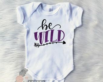 wild bodysuit, Be wild, be wild bodysuit, baby shirt, wild shirt, tribal bodysuit, boho bodysuit, baby boy clothing, baby girl clothing