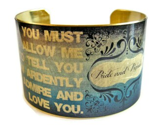 Jane Austen Mr. Darcy cuff bracelet Pride and Prejudice Quote jewelry brass Gifts for her