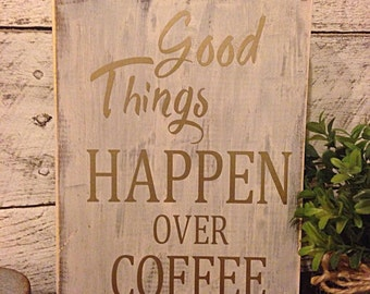 Good things happen over coffee   coffee sign   rustic kitchen decor   coffee bar decor   coffee sign