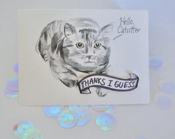 Silver Catsitter Card, Funny cat card, Petsitting thank you card- Card from cat, Unenthusiastic but adorable cat card- original design.