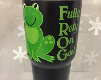 Frog - Fully Rely on God  Insulated 30 oz Tumbler