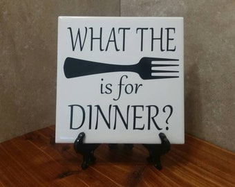 What the fork is for dinner? Tile with saying, Home decor, Kitchen, Christmas, Gift