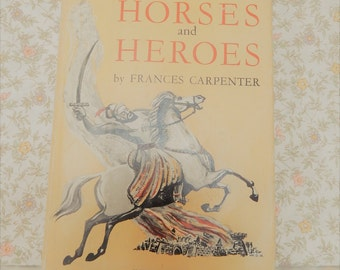 Horses and Heroes Book, SIGNED COPY, Frances Carpenter, Inscribed, Childrens Story Book, Vintage Book. 1952