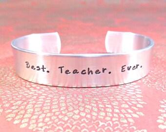 Teacher Gift | Gift for teacher | Best. Teacher. Ever.  - Custom Hand Stamped Bracelet by MadeByMishka.com