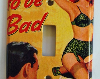 Born To Be Bad- single switch plate cover