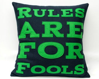 Rules Are For Fools Appliqued Eco-Felt Pillow Cover  Navy and Green - 18 inches