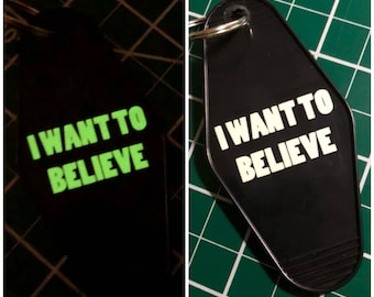 GLOW in the DARK I Want To Believe - The X-Files - Key Tag