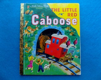 The LITTLE RED CABOOSE ~ a Little Golden Classic Book ~ Vintage Children's Book ~ Adventure ~ Travel ~ Trains ~ Illustrated Storybook
