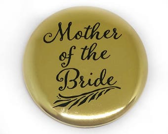 Mother of the Bride Button Bridal Party Buttons Bride Brides Maid Bachelorette Party Bridal Shower Metallic Gold