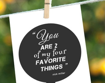 Funny New Girl Quote, Funny Love Card,You Are Two of my Four Favorite Things, Nick Miller Quote