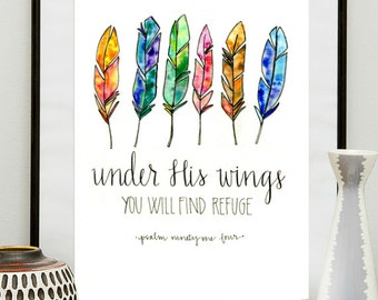 Print : Under His Wings You Shall Find Refuge Psalm 91  4