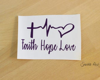 Faith Hope Love Decal/Yeti Tumbler/Car Decal/Computer Decal/Woman Decal for Yeti/Girls Monogram/Faith Hope Love Logo/Faith/Hope/Love