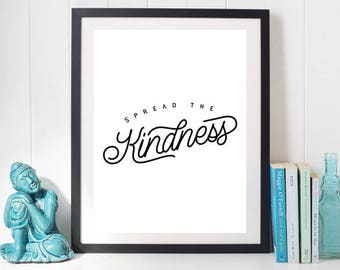 Inspirational Quote Print: Spread the Kindness; Digital download Art, Instant printable Wall Decor