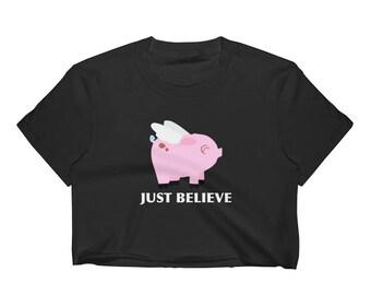Flying Pink Pig Just Believe Cute Pig Pig Art Pig Print Gift Pig Animal Lover Pig Design Women's Crop Top