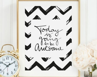 Poster, Print, Wallart: Today is going to be awesome with chevron background
