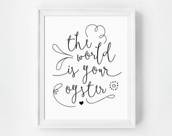 The World Is Your Oyster Gallery Print, Inspirational Wall Art, Typography Art Print, Nursery Decor