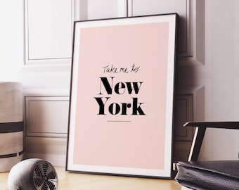 Take Me to New York Printable Art Poster – NYC Wall Art Fashion Illustration Vogue Style Print *Instant download PDF/JPG*